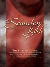 The Seamless Bible - The Events of the New Testament in Chronological Order ebook by Carol Mersch