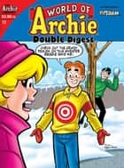World of Archie Double Digest #13 ebook by George Gladir, Fernando Ruiz, Stan Goldberg,...