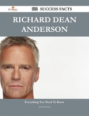 Richard Dean Anderson 122 Success Facts - Everything you need to know about Richard Dean Anderson ebook by Jack Peterson