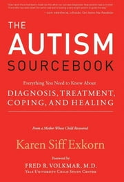 The Autism Sourcebook ebook by Karen Siff Exkorn