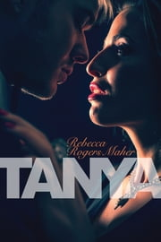 Tanya ebook by Rebecca Rogers Maher