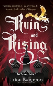 The Grisha: Ruin and Rising - Book 3 ebook by The Language of Thorns Leigh Bardugo