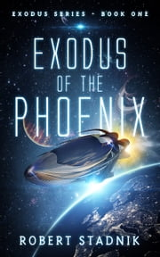 Exodus Of The Phoenix ebook by Robert Stadnik