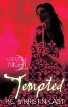 Tempted - Number 6 in series ebook by Kristin Cast, P C Cast