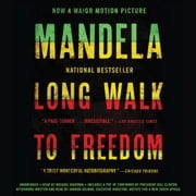 Long Walk to Freedom - The Autobiography of Nelson Mandela audiobook by Nelson Mandela, Sharon Gelman