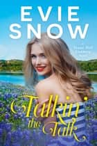 Talkin' The Talk - A Texas Hill Country Novel ebook by Evie Snow