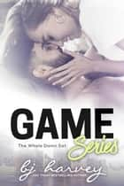 Game Series: The Whole Damn Set - Game, #7 ebook by BJ Harvey