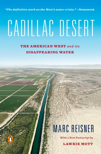 Cadillac Desert - The American West and Its Disappearing Water, Revised Edition ebook by Marc Reisner,Lawrie Mott