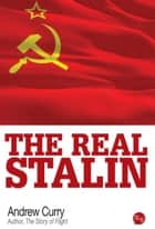 The Real Stalin ebook by Andrew Curry