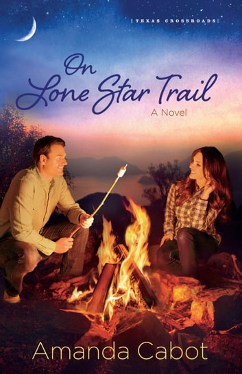 On Lone Star Trail (Texas Crossroads Book #3) - A Novel 電子書籍 by Amanda Cabot