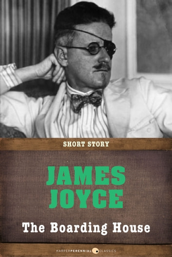 The Boarding House - Short Story ebook by James Joyce