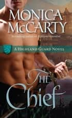 The Chief ebook by Monica McCarty