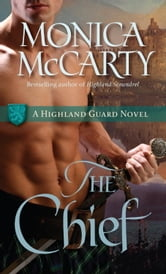 The Chief - A Highland Guard Novel ebook by Monica McCarty