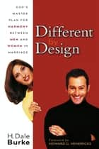 Different By Design ebook by H. Dale Burke,Howard G. Hendricks