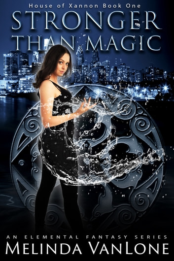 Stronger Than Magic - An Elemental Fantasy Series ebook by Melinda VanLone
