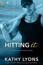 Hitting It ebook by Kathy Lyons