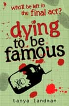 Murder Mysteries 3: Dying to be Famous ebook by Tanya Landman
