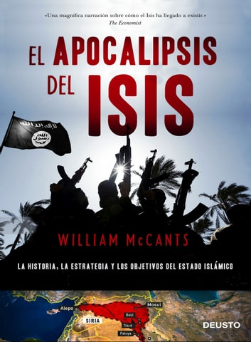 El apocalipsis del ISIS - La historia, la estrategia y los objetivos del Estado Islámico ebook by William McCants