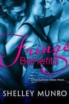 Fringe Benefits ebook by Shelley Munro