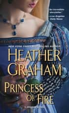Princess of Fire ebook by Heather Graham