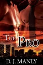 The Pro ebook by D.J. Manly