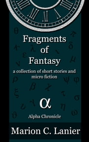 Fragments of Fantasy ebook by Marion Lanier