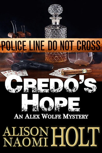Credo's Hope - Alex Wolfe Mysteries, #1 ebook by Alison Naomi Holt