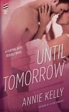 Until Tomorrow ebook by Annie Kelly