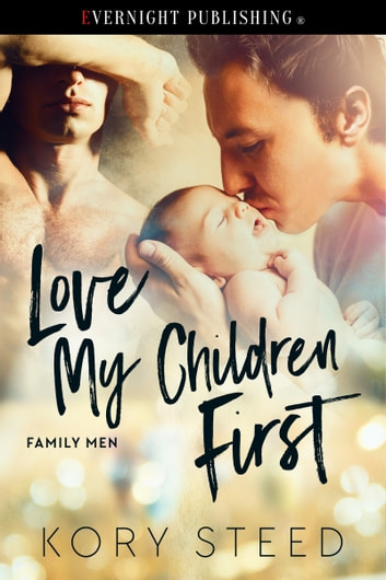 Love My Children First ebook by Kory Steed