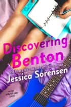 Discovering Benton - My Life With the Band, #1 ebook by Jessica Sorensen