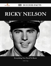 Ricky Nelson 180 Success Facts - Everything you need to know about Ricky Nelson ebook by Kelly Craig