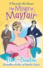 The Miser of Mayfair ebook by M.C. Beaton