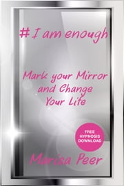 I Am Enough - Mark Your Mirror And Change Your Life ebook by Marisa Peer