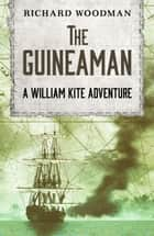 The Guineaman ebook by Richard Woodman