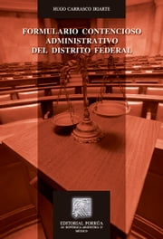Formulario contencioso administrativo del Distrito Federal ebook by Hugo Carrasco Iriarte
