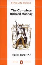 The Complete Richard Hannay ebook by John Buchan