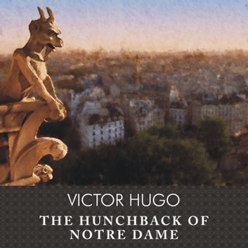 The Hunchback of Notre Dame audiobook by Victor Hugo