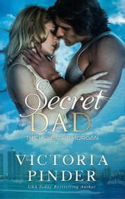 Secret Dad - The House of Morgan, #5 ebook by Victoria Pinder