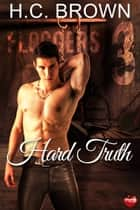 Hard Truth ebook by H.C. Brown