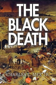 The Black Death ebook by Charles L. Mee Jr.