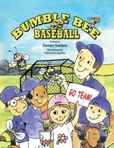 BUMBLE BEE BASEBALL ebook by Dennis Santos and Valerie Bouthyette
