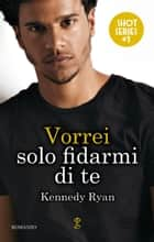 Vorrei solo fidarmi di te eBook by Kennedy Ryan