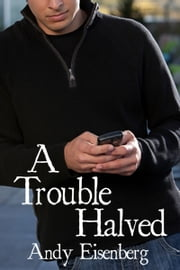 A Trouble Halved ebook by Andy Eisenberg