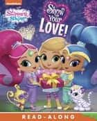 Show Your Love! (Shimmer and Shine) ebook by Nickelodeon Publishing