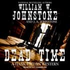 Dead Time audiobook by William W. Johnstone, J. A. Johnstone