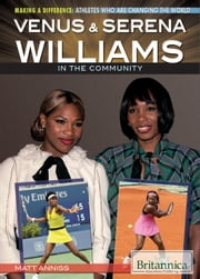 Venus & Serena Williams in the Community ebook by Matt Anniss, Hope Killcoyne
