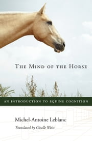 The Mind of the Horse ebook by Michel-Antoine Leblanc