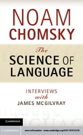 The Science of Language ebook by Chomsky, Noam