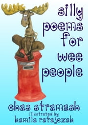 Silly Poems for Wee People ebook by Chas Stramash