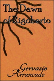 The Dawn of Rigoberto ebook by Gervasio Arrancado